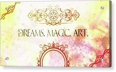 #dreams #magic #art #creativity Acrylic Print by Michal Dunaj
