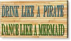 Drink Like A Pirate Acrylic Print