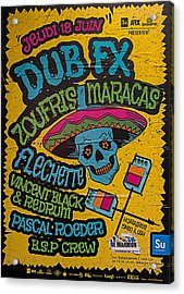 Dub Fx And Zoufris Maracas Poster Acrylic Print