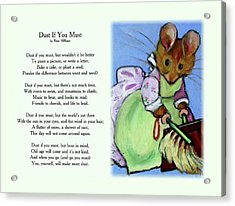 Dust If You Must With Beatrix Potter Mouse Acrylic Print