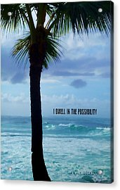 Dwell In Paradise Quote Acrylic Print