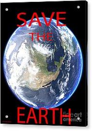 Save The Earth Acrylic Print