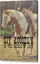 Easy Rider Quote Acrylic Print by JAMART Photography