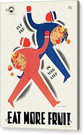 Eat More Fruit - Vintage Poster Restored Acrylic Print