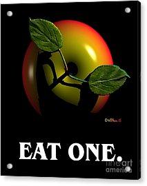 Eat One  Acrylic Print