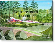 Acrylic Print featuring the painting Eat Sleep Dream Play Golf - Augusta National 12th Hole by Bill Holkham