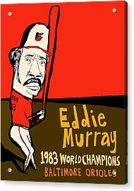 Eddie Murray Baltimore Orioles Acrylic Print by Jay Perkins