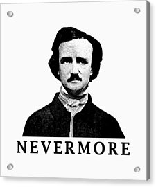 Edgar Allan Poe - Nevermore Acrylic Print by War Is Hell Store