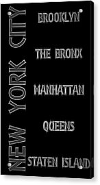 Electric Boroughs Of New York City Acrylic Print by Dan Sproul