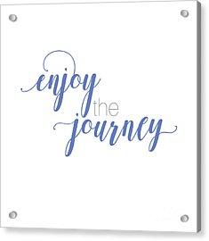 Enjoy The Journey Acrylic Print