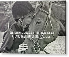 Equine Pact Quote Acrylic Print by JAMART Photography
