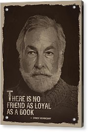 Ernest Hemingway Quote Acrylic Print by Afterdarkness