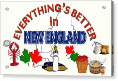 Everything's Better In New England Acrylic Print by Pharris Art