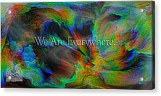 Everywhere Acrylic Print by Betsy Knapp
