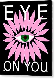 Eye On You - Black Acrylic Print