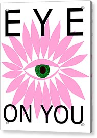Eye On You Acrylic Print