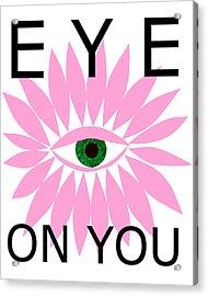 Eye On You Acrylic Print