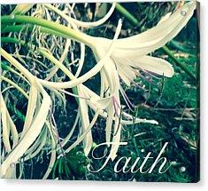Faith- Flowers Acrylic Print by Alohi Fujimoto