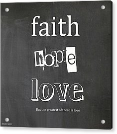 Faith, Hope And Love Acrylic Print by Suzanne Carter