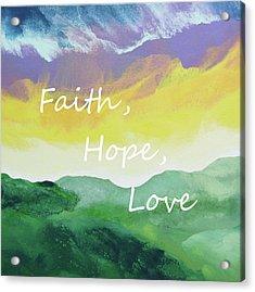Faith Hope Love Acrylic Print