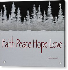 Faith, Peace, Hope, Love Acrylic Print