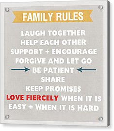 Family Rules Acrylic Print by Linda Woods