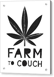 Farm To Couch Black And White- Cannabis Art By Linda Woods Acrylic Print