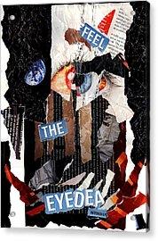 Feel The Eyedea Acrylic Print by Lindsey Cormier