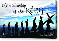 Fellowship Of The King Acrylic Print