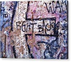Fight Back - Berlin Wall Acrylic Print by Juergen Weiss