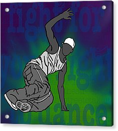 Fight For Your Right To Dance Acrylic Print by M Blaze Wolenski