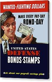 Fighting Dollars Wanted Acrylic Print