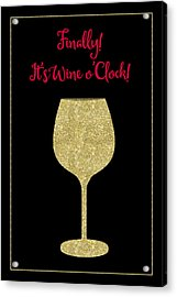 Finally It's Wine O'clock Humorous Modern Poster Acrylic Print by Tina Lavoie