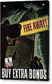 Fire Away Acrylic Print by War Is Hell Store