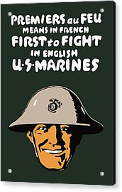 First To Fight - Us Marines Acrylic Print by War Is Hell Store