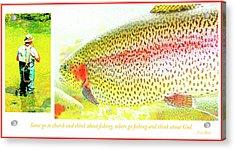 Fishing Mantra Acrylic Print by A Gurmankin