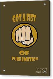 Fist Of Pure Emotion  Acrylic Print by Rob Hawkins