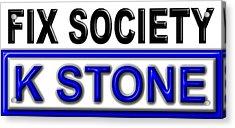 Fix Society 2nd Edition Acrylic Print
