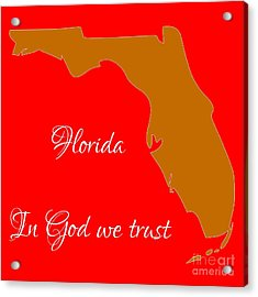 Florida Map In State Colors Orange Red And White With State Motto In God We Trust  Acrylic Print by Rose Santuci-Sofranko