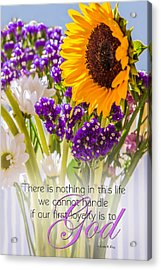 Flowers Loyalty To God Quote Acrylic Print