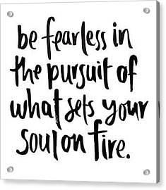 Focus And Be Fearless. The #motivation Acrylic Print