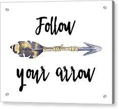 Acrylic Print featuring the digital art Follow Your Arrow by Jaime Friedman