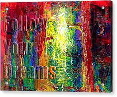 Follow Your Dreams Embossed Acrylic Print