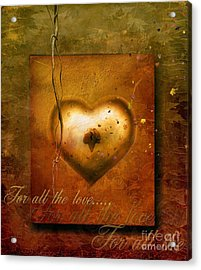 For All The Love Acrylic Print by Jacky Gerritsen