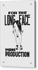 For That Long Face - More Production Acrylic Print by War Is Hell Store