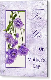 For You - On Mother's Day Acrylic Print