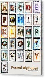 Fractal - Alphabet Acrylic Print by Anastasiya Malakhova