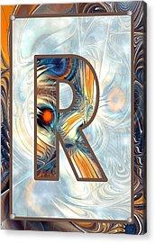 Fractal - Alphabet - R Is For Randomness Acrylic Print by Anastasiya Malakhova
