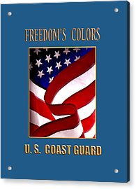 Freedom's Colors Uscg Acrylic Print by George Robinson