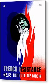 French Resistance Helps Throttle The Boche Acrylic Print by War Is Hell Store
